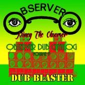 Observer Dub Catalog, Vol. 9 - Dub Blaster by Niney the Observer
