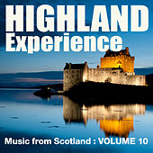 Highland Experience - Music from Scotland, Vol. 10 by Various Artists