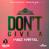 I Don't Give A - Single by VYBZ Kartel