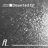 Deserted EP by Samuel L Session
