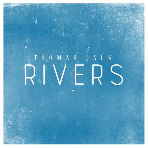 Rivers by Thomas Jack