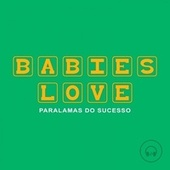 Babies Love Paralamas do Sucesso by Judson Mancebo