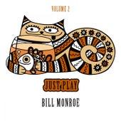 Just Play, Vol. 2 by Bill Monroe