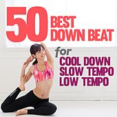 50 Best Downbeat Songs for Cool Down, Slow Tempo and Low Tempo by Various Artists