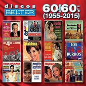 Discos Belter: 60 Años, 60 No. 1 (1955-2015) by Various Artists