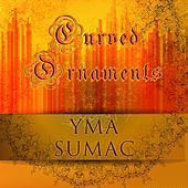 Curved Ornaments von Yma Sumac