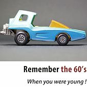Remember the 60's - When you where young! (100 Classic Tracks Remastered) di Various Artists