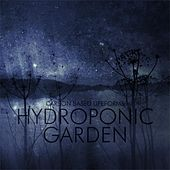 Hydroponic Garden (2015 Remaster) by Carbon Based Lifeforms