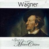 Richard Wagner, Los Grandes de la Música Clásica by Various Artists