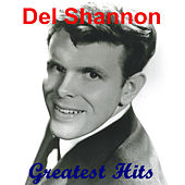 Greatest Hits by Del Shannon