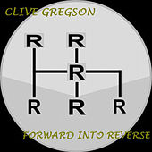 Forward into Reverse by Clive Gregson