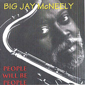 People Will Be People by Big Jay McNeely