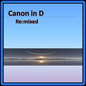 Canon in D Re:mixed von Various Artists