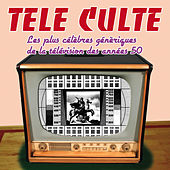 Télé culte (célèbres génériques TV des années 50 von Various Artists