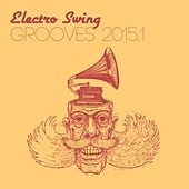 Electro Swing Grooves 2015.1 by Various Artists
