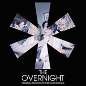 The Overnight (Original Motion Picture Soundtrack) de Various Artists