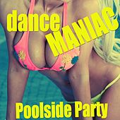 Dance Maniac (Poolside Party) de Various Artists