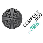 Compost 500 - Freshly Composted de Various Artists