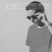 Plastic Dreams (feat. Johanna Fay) by G-Eazy