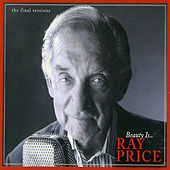 Beauty Is...The Final Sessions by Ray Price