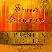 Curved Ornaments by Ferrante and Teicher