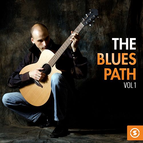 The Blues Path, Vol. 1 by Various Artists