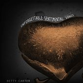 Unforgettable Sentimental Songs by Betty Carter