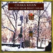 Do You Hear What I Hear? by Chaka Khan
