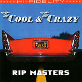 The Cool and the Crazy by Rip Masters