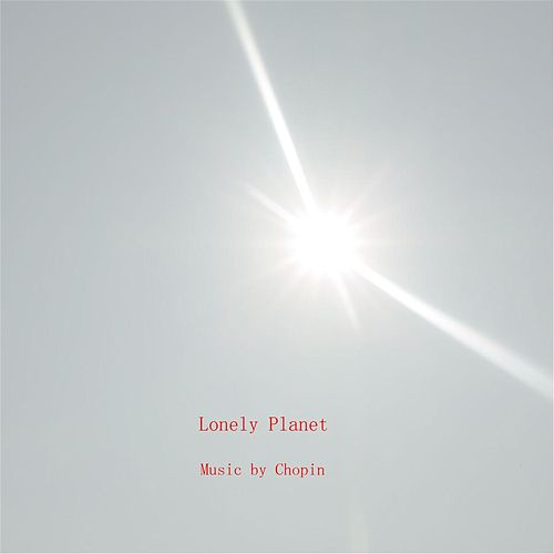Lonely Planet by Chopin