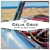 No Se Lo Que Le Pasa by Celia Cruz
