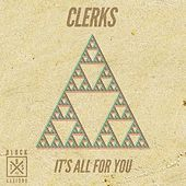 It's All For You von The Clerks