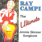 The Ultimate Jimmie Skinner Songbook by Ray Campi