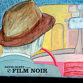 David Olney Presents: Film Noir by David Olney
