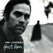 Ghosts Upon the Road de Eric Andersen