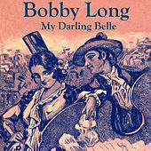 My Darling Belle by Bobby Long