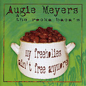 My Freeholies Ain't Free Anymore by Augie Meyers