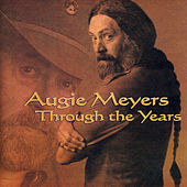 Through the Years by Augie Meyers