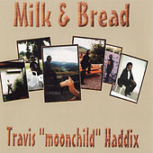 Milk & Bread by Travis Haddix