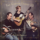 Past & Present by The Carter Family III