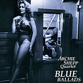 Blue Ballads by Archie Shepp Quartet