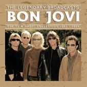 The Legendary Broadcasts (Live) by Bon Jovi