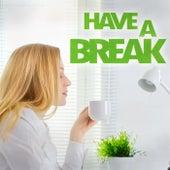 Have a Break von Various Artists