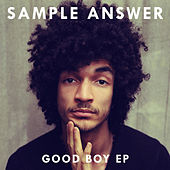 Good Boy EP von Sample Answer