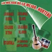 Lo Mejor de Lo Mejor... Norteno by Various Artists