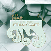 Fran's Café - Chill House de Various Artists