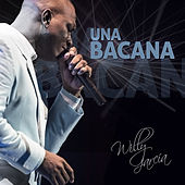 Una Bacana - Single de Willy García