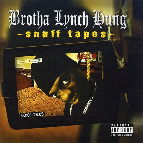 Snuff Tapes by Brotha Lynch Hung : Napster