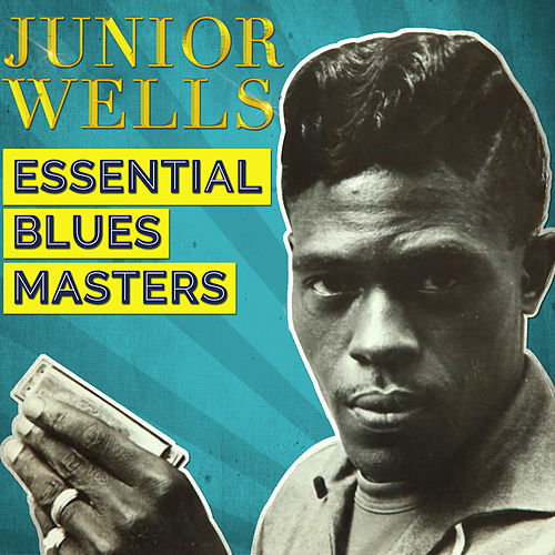 Essential Blues Masters by Junior Wells