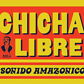 Sonido Amazonico von Chicha Libre